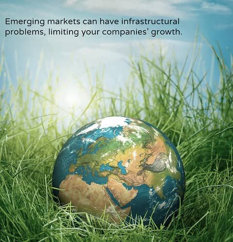 Emerging markets can have infrastructural problems limiting your companies growth