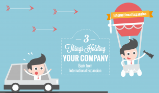 3 Things Holding Your Company Back from International Expansion