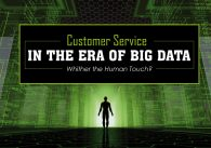 Customer Service in the Era of Big Data Whither the Human Touch featured image