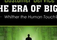 Customer-Service-in-the-Era-of-Big-Data-Whither-the-Human-Touch-600x175