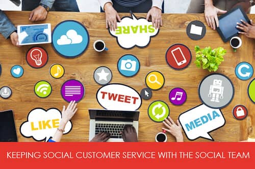 Keeping social customer service with the social team