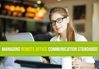Managing Remote Office Communication Standards