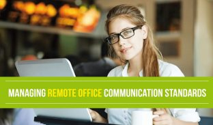 Managing Remote Office Communication Standards