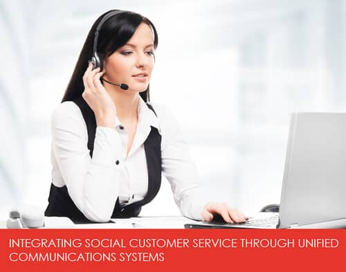 integrating social customer service throught unified communications systems