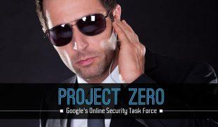 Project Zero Googles Online Security Task Force