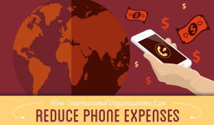 How International Organizations Can Reduce Phone Expenses
