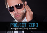 Project Zero: Google's Online Security Task Force