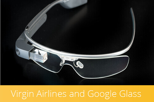 Virgin Airlines and Google Glass