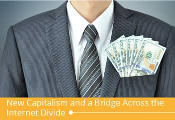 New Capitalism and a bridge across the internet divide