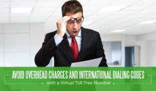 Avoid Overhead Charges and International Dialing Codes with a Virtual Toll Free Number