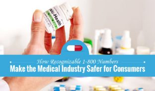 How Recognizable 1-800 Numbers Make the Medical Industry Safer for Consumers