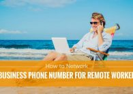 How to Network a Business Phone Number for Remote Workers