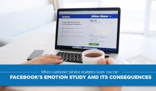 When Customer Service Analytics Goes Too Far: Facebook's Emotion Study and its Consequences