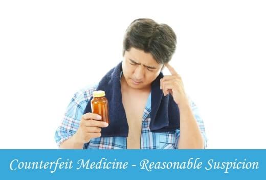 counterfeit medicine reasonable suspicion