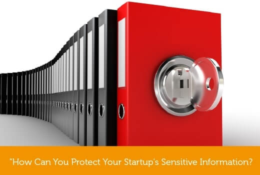 How can you protect your startups sensitive information?