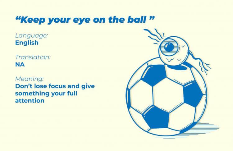 Keep your eye on the ball - English